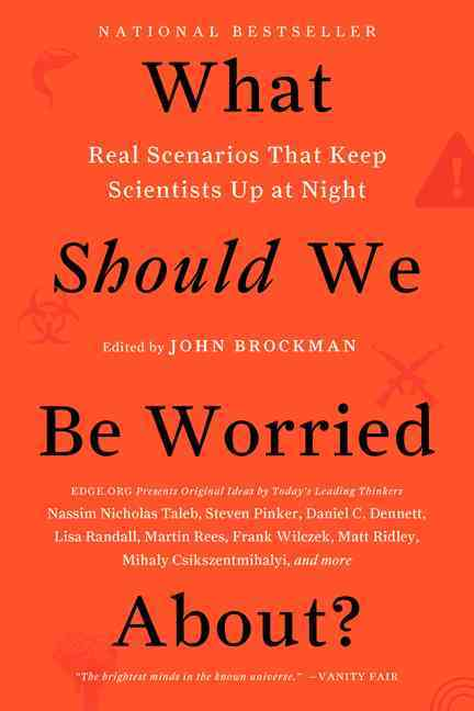 What Should We Be Worried About? By Brockman, John