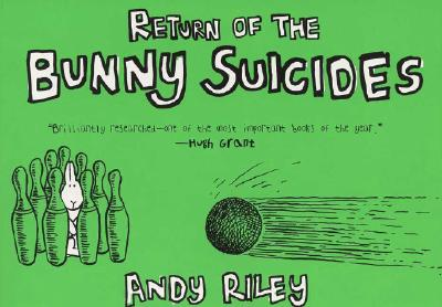 Return Of The Bunny Suicides By Riley, Andy